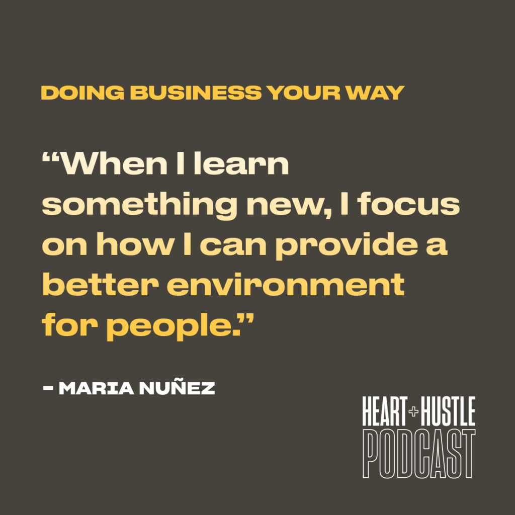 """""""When I learn something new, I focus on how I can provide a better environment for people."""" Quote by Maria Nuñez"""